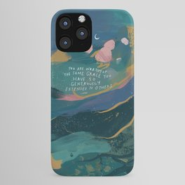 """""""You Are Worthy Of The Same Grace You Have So Generously Extended To Others."""" iPhone Case"""