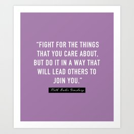 Fight for the things that you care about, Art Print