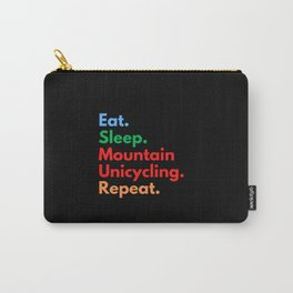 Eat. Sleep. Mountain Unicycling. Repeat. Carry-All Pouch