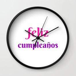 FELIZ CUMPLEANOS HAPPY BIRTHDAY IN SPANISH Wall Clock