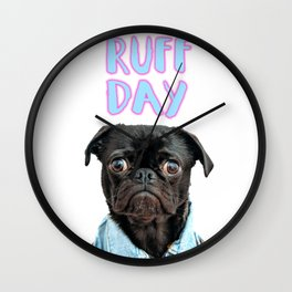 It's Been a Ruff Day Dog Wall Clock