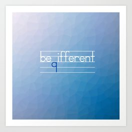Be Different Typography Design Art Print
