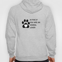 Hi five if you are an animal lover Hoody