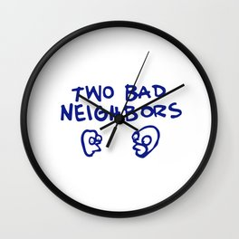 Two Bad Neighbors Wall Clock