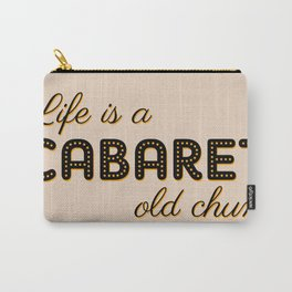 Life Is A Cabaret, Old Chum! Carry-All Pouch