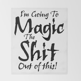 The Magic / When all else fails Throw Blanket