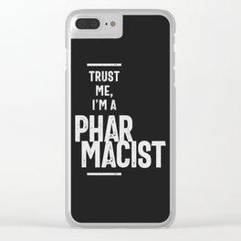 Trust Me, I'm a Pharmacist Clear iPhone Case