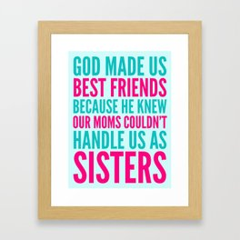 GOD MADE US BEST FRIENDS BECAUSE (TEAL) Framed Art Print