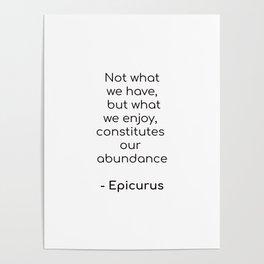 Epicurus on Abundance - Inspirartion Quote Poster