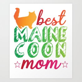Best Maine Coon Mom Cat Art Print