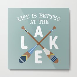 Life Is Better At The LAKE Painted Paddles Metal Print