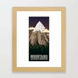 Mountains are merely mountains Framed Art Print