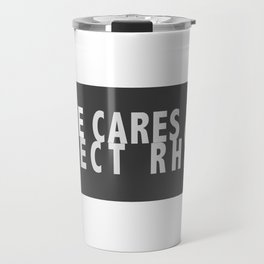 No One Cares About Perfect Rhymes But Me Travel Mug