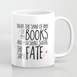 Don't Break My Spine! Coffee Mug