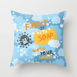 Fight it with SOAP. Wash your hands. Throw Pillow