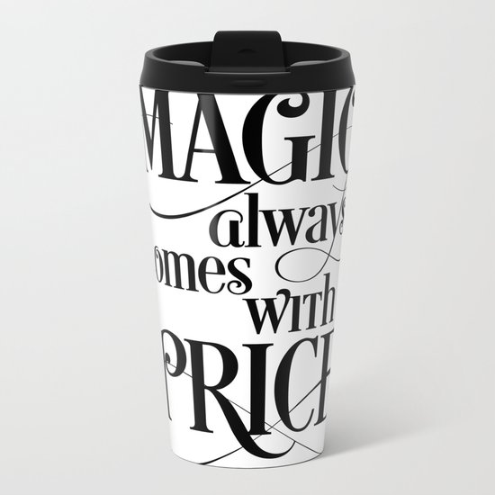 Magic Always Comes With a Price Metal Travel Mug