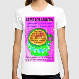LATTE LIFE LESSONS ~ Is it true? Is it kind? Is it necessary? T-shirt