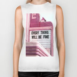 Every Thing Will Be Fine Biker Tank