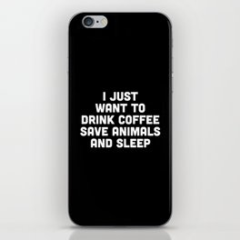Drink Coffee Funny Quote iPhone Skin