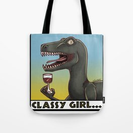Classy Girl... Tote Bag