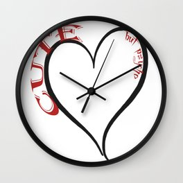 Cute but Psycho Black Heart Red Font Wall Clock
