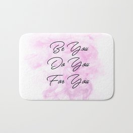 Be You Do You For You Bath Mat