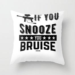 If You Snooze You Bruise marker fun Throw Pillow