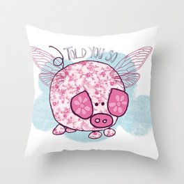 """""""Pigs might fly"""" Throw Pillow"""