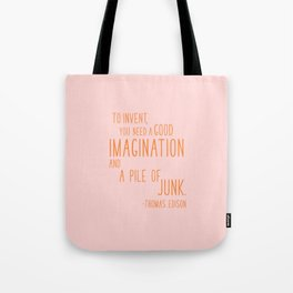 Fun Quotes for Inventors Tote Bag