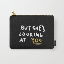 But She's Looking At You Carry-All Pouch