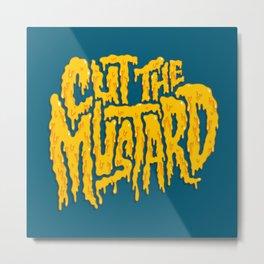 Cut The Mustard Metal Print