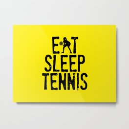 Eat Sleep Tennis Metal Print
