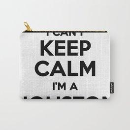 I cant keep calm I am a HOUSTON Carry-All Pouch