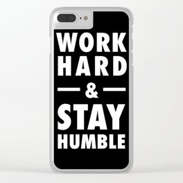 Work hard and stay humble Clear iPhone Case