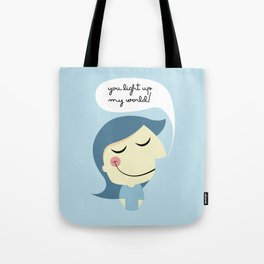 You light up my world! Tote Bag