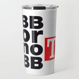 BB or not BB - Shakespeare #2 Travel Mug