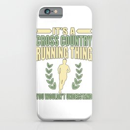 Cross Country Running Thing YoU Wouldn't Understand iPhone Case