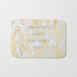 Spoil Me With Loyalty Bath Mat