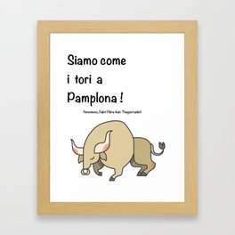 Come tori a Pamplona! Framed Art Print