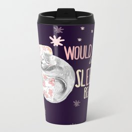 Would you be my sleepy bear? (c) 2017 Metal Travel Mug