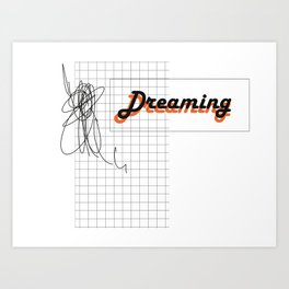DREAMING 01 Art Print
