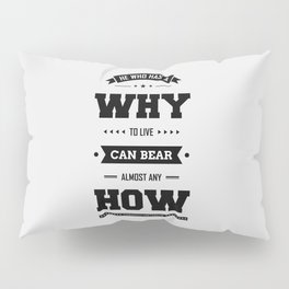 Lab No. 4 He Who Has A Why Friedrich Nietzsche Inspirational Quote Pillow Sham