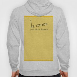 dR Crook - just like a banana Hoody