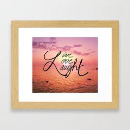 Live, Love, Laught Framed Art Print
