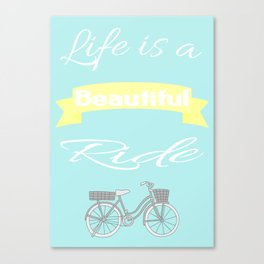 Life is a beautiful ride... Canvas Print