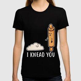 I knead you chef bbq T-shirt