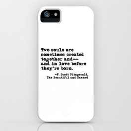 Two souls are sometimes created together - Fitzgerald quote iPhone Case