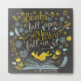Books Fall Open, You Fall In Metal Print