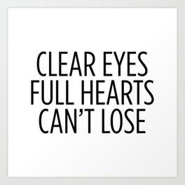 Clear Eyes Full Hearts Can't Lose Kunstdrucke