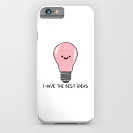 i have the best IDEAS iPhone Case